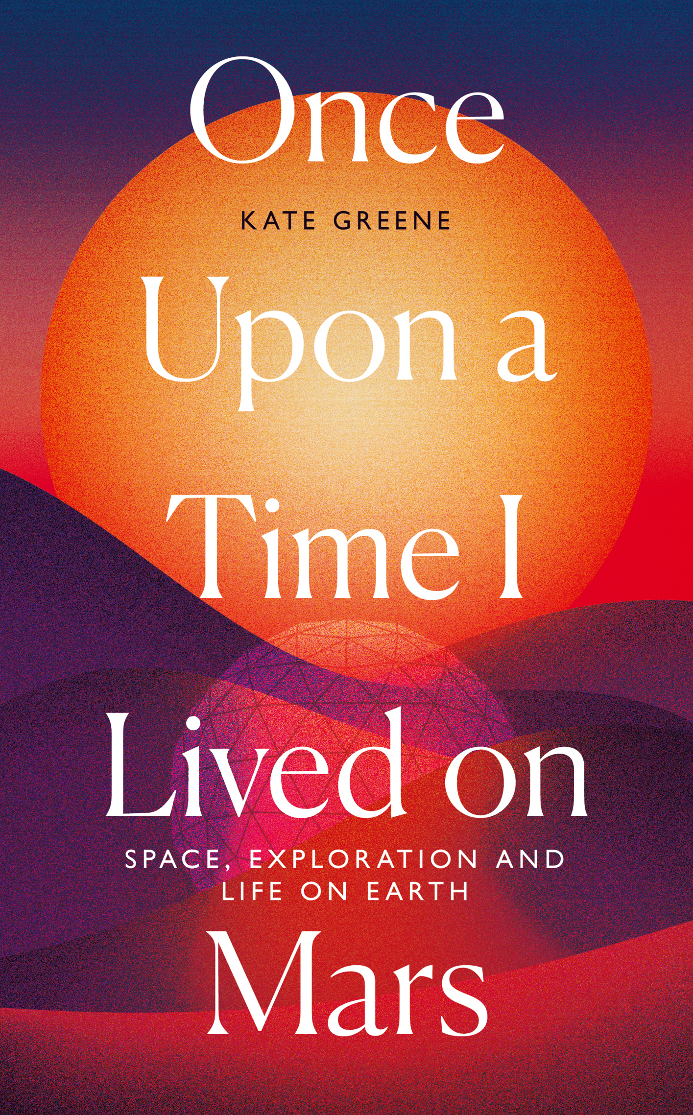 Kate Greene's book about her experience, Once Upon A Time I Lived On Mars